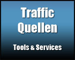Traffic Quellen Teil 8: Tools & Services